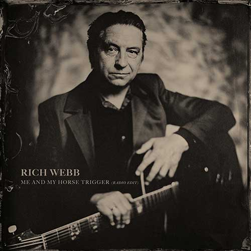 Rich Webb - Me and my Horse Trigger - single cover
