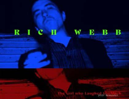 Rich Webb - Girl Who Laughed Too Much - remaster 2021 - cover